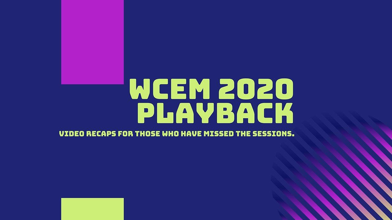 WCEM 2020 Playback