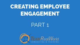 1. Creating Employee Engagement, Part 1