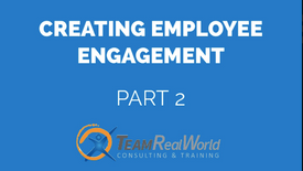 2. Creating Employee Engagement, Part 2