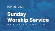 Sunday Worship Live Stream - May 23, 2021