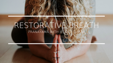 Restorative Breath Practice