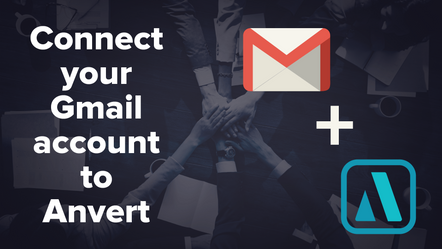 Connect your Gmail account to Anvert