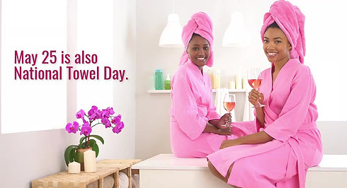 May 25  National Wine and National Towel Day