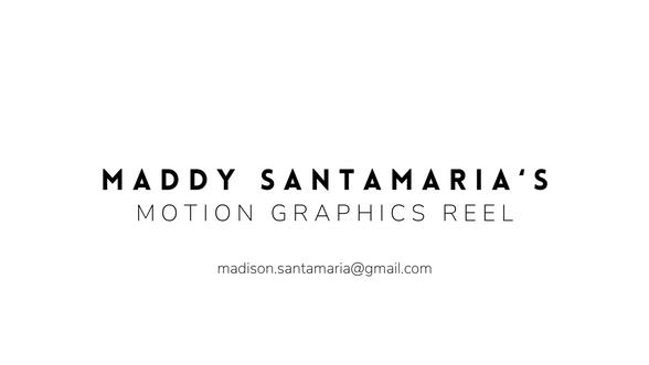 Maddy Santamaria's Motion Graphics Reel