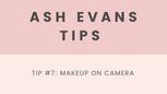 Tip 7 - Makeup on camera