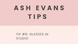 Tip 8 - Glasses in studio