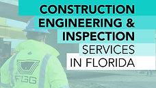 Construction Engineering & Inspection Services in Florida
