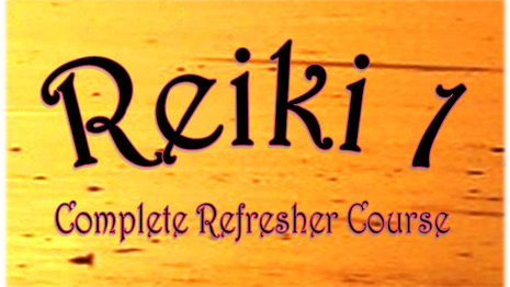 Reiki 1 complete refresher video course
