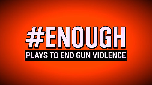 #ENOUGH: Plays to End Gun Violence - TRAILER