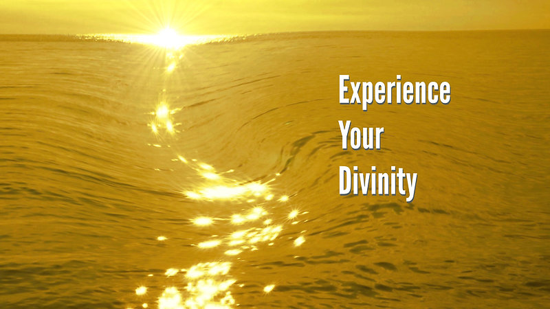 Experience Your Divinity