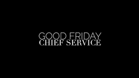 Good Friday Chief Service
