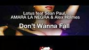 Don't Wanna Fall - Lotus feat Sean Paul, Alex Holmes, Amara La Negra