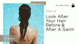 How to - Look After Your Hair Before & After A Swim