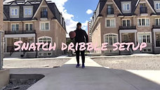 Snatch Dribble setup