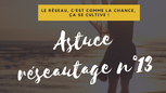 Astuce-reseautage-dessinemoiunreseau-13