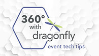 360 with dragonfly_event tech tips