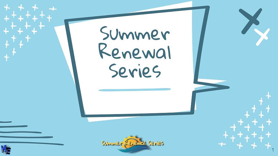 Summer Renewal Series