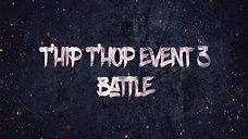 T'Hip T'Hop Event 3 - Battle