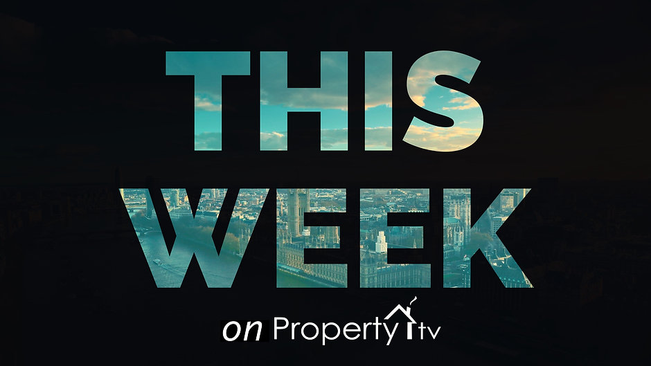 This Week on Property TV