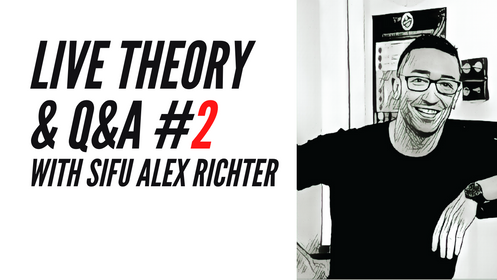 Live Monthly Theory Class #2: Sifu Alex Richter