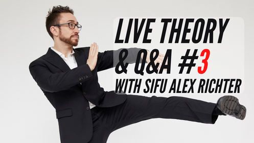 Live Monthly Theory Class #3: Sifu Alex Richter