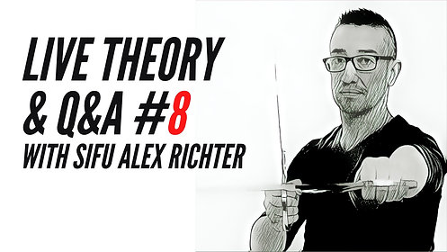 Live Monthly Theory Class #8 | Sifu Alex Richter