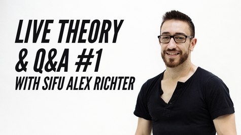 Live Monthly Theory Class #1: Sifu Alex Richter