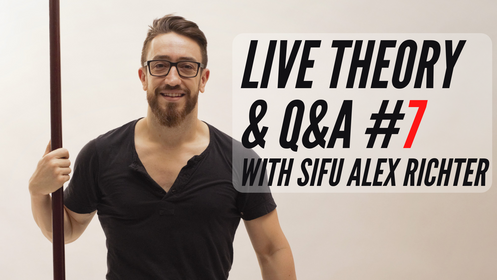 Live Monthly Theory Class #7: Sifu Alex Richter
