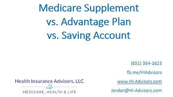 Supplement vs. Advantage Plan vs. Savings Account