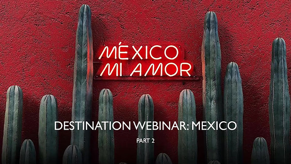 Webinar: Mexico Part 2
