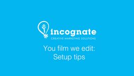 'You film we edit' - Setup