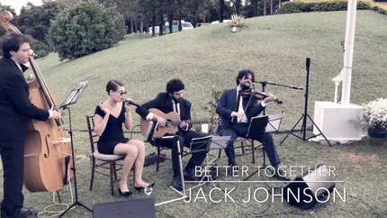 Better Together - Jack Johnson + Here Comes the Sun - Beatles