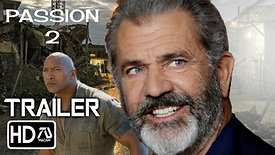 THE PASSION OF THE CHRIST 2- THE SECOND COMING [HD] Trailer #2 Mel Gibson (Fan Made)