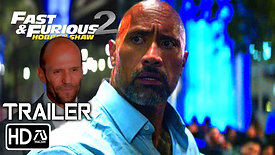 FAST AND FURIOUS 10- HOBS AND SHAW 2 [HD] Trailer - Dwayne Johnson (Fan Made)