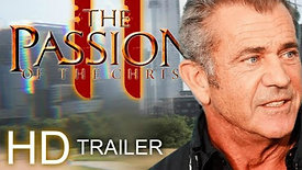 THE PASSION OF THE CHRIST 2- THE SECOND COMING [HD] Trailer #1 (2021) Mel Gibson (Fan made)