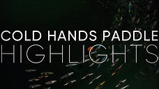 Cold Hands Paddle | Highlights