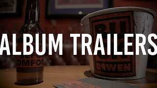 Album Trailers | Buck Bowen