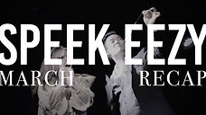 Speek Eezy | March Recap