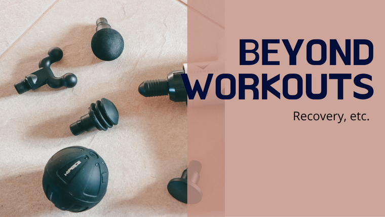 Beyond Workouts: Recovery & More