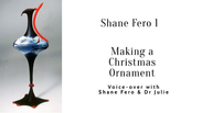 Demo 4.1 Shane 1 Voice-over with Shane Fero & Dr Julie-evisiting session 1's Bubble and Making a Christmas Ornament