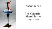 Demo 11.1 original voice Colourful Shard Bottle