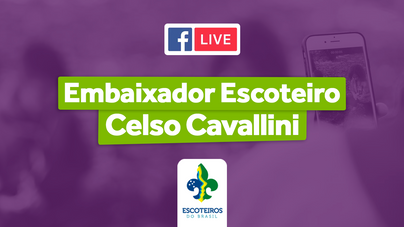 🎥 Live | Embaixador dos Escoteiros, Celso Cavallini