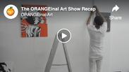 The 1st ORANGEinal Art Show Recap