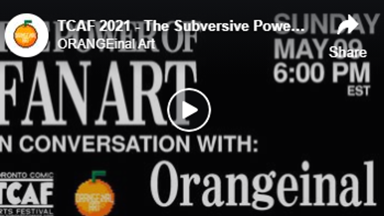 TCAF 2021 - The Subversive Power Of Fan Art with Orangeinal