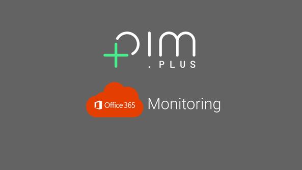PIM+ Office 365 Monitoring