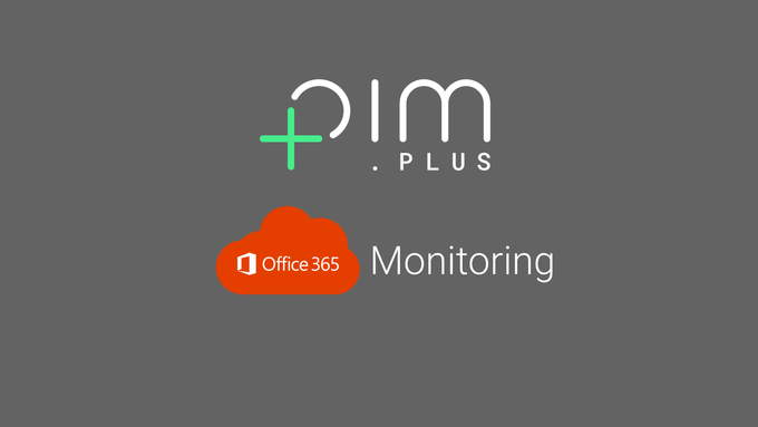 PIM+ Office 365 Monitoring
