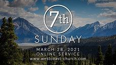 03.28.2021 - 7th Sunday Service