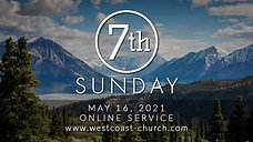 05.16.2021 - 7th Sunday Service