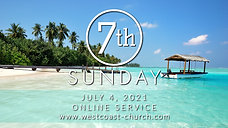 07.04.2021 - 7th Sunday Service