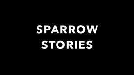 Sparrow Stories